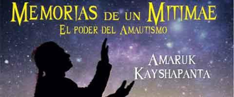 """Imagen-""""Memorias de un Mitimae"""" el poder del Amautismo un libro de  Amaruk Kayshapanta"""